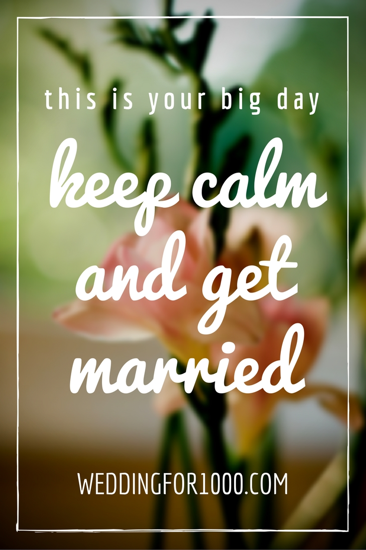 Keep calm and get married - weddingfor1000.com